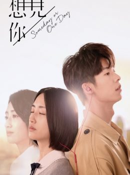 Someday or One Day (Cantonese) – 想見你 – Episode 18